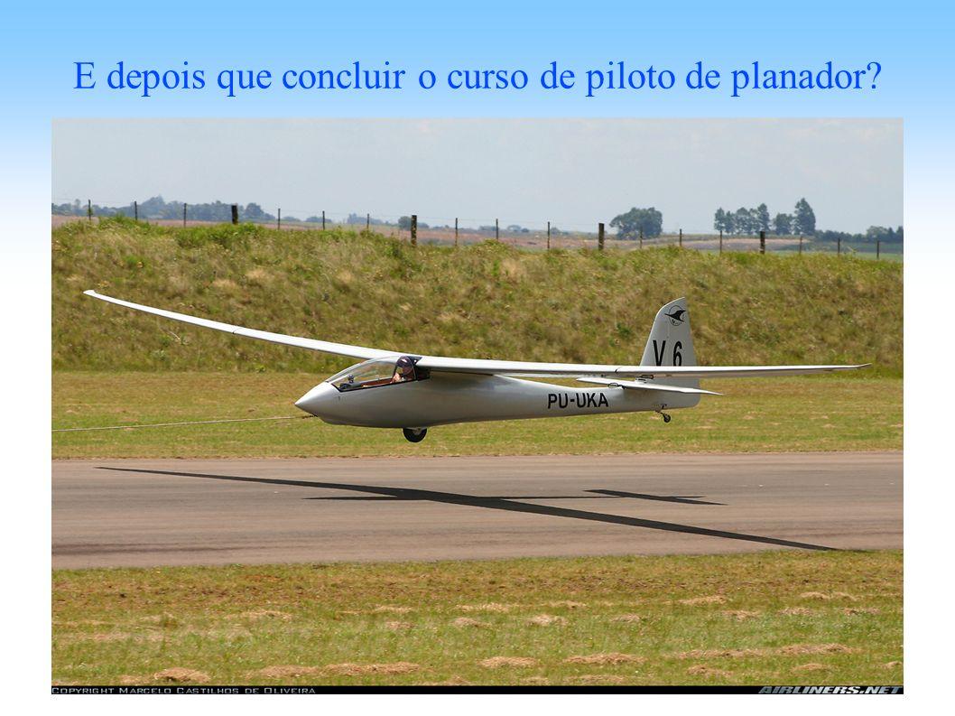 E depois que concluir o curso de piloto de planador
