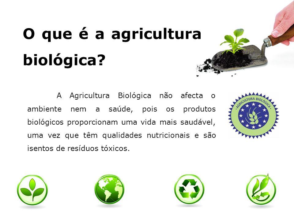 O que é a agricultura biológica