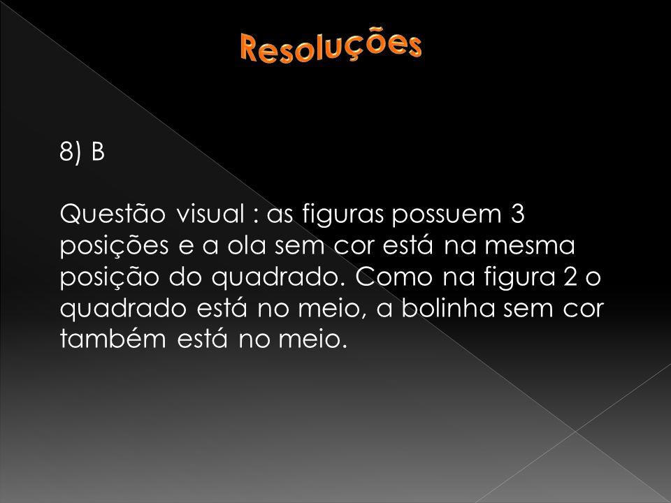 Resoluções 8) B.