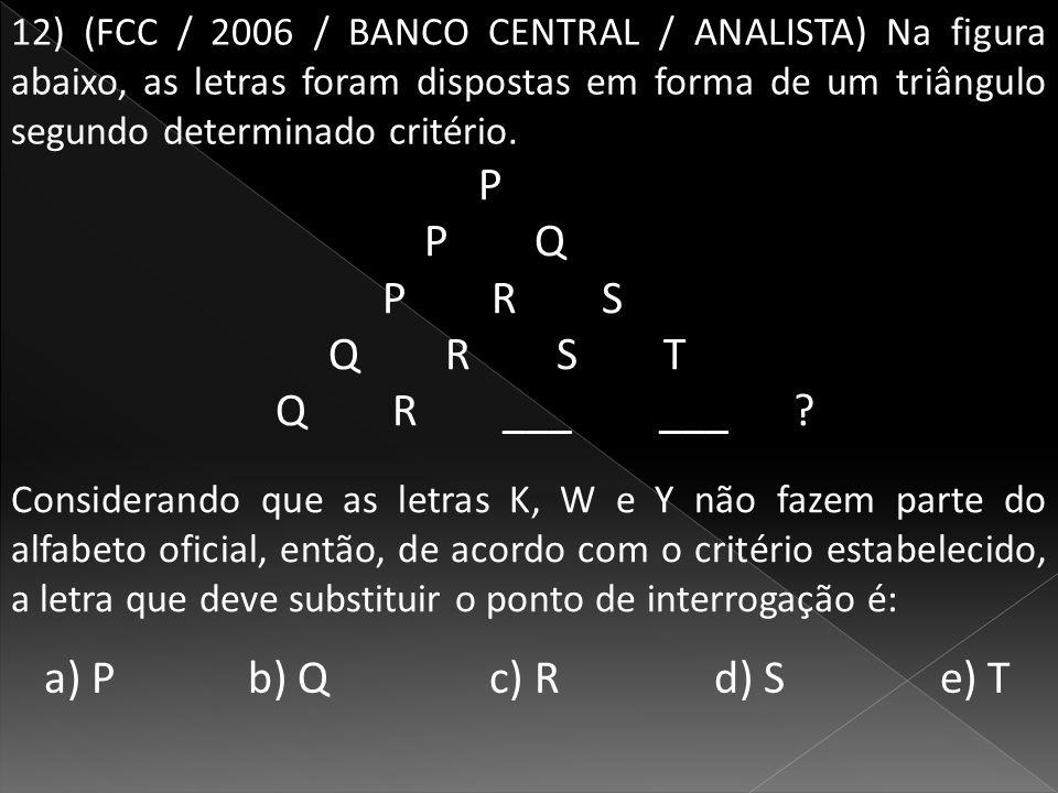 P P Q P R S Q R S T Q R ___ ___ a) P b) Q c) R d) S e) T