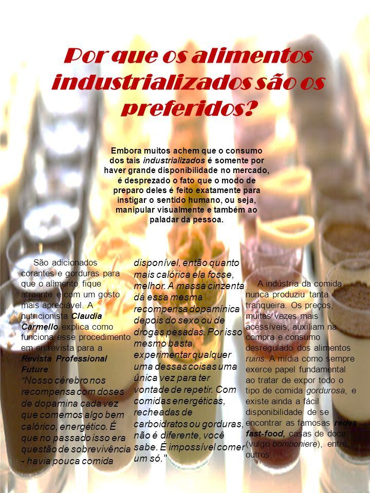 Por que os alimentos industrializados são os preferidos