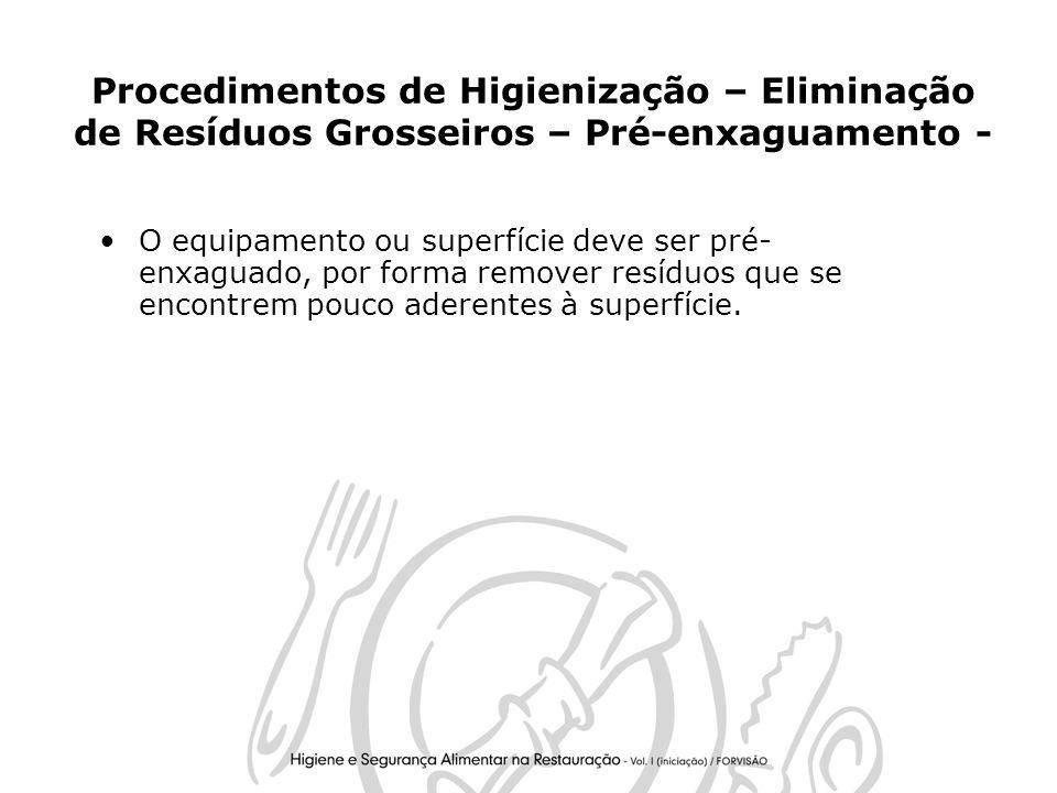Procedimentos de Higienização – Eliminação de Resíduos Grosseiros – Pré-enxaguamento -