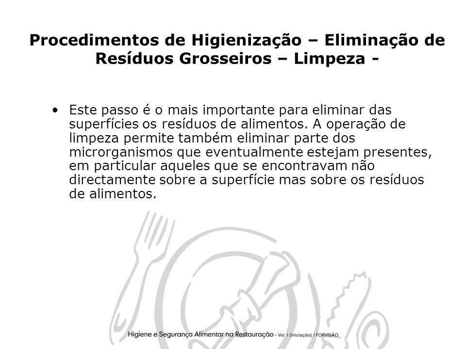 Procedimentos de Higienização – Eliminação de Resíduos Grosseiros – Limpeza -