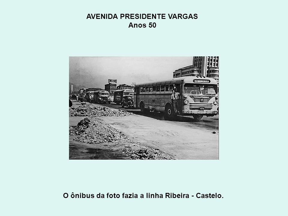 AVENIDA PRESIDENTE VARGAS Anos 50