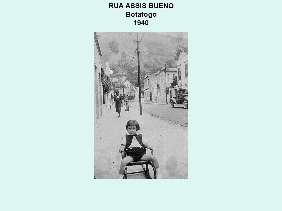 RUA ASSIS BUENO Botafogo 1940