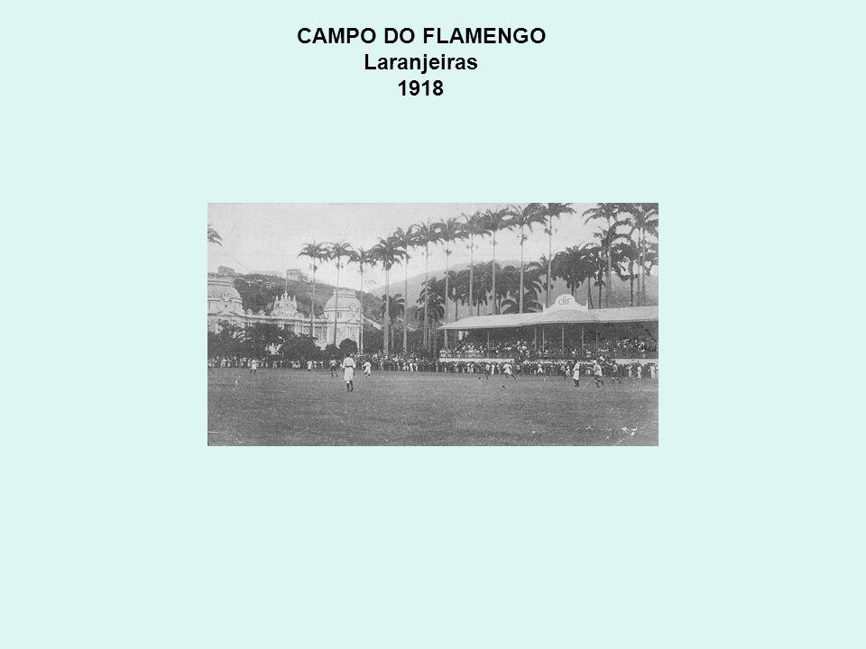 CAMPO DO FLAMENGO Laranjeiras 1918