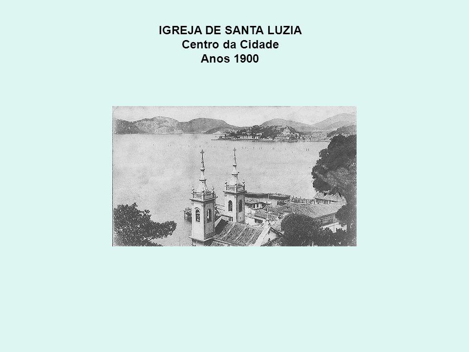 IGREJA DE SANTA LUZIA Centro da Cidade Anos 1900