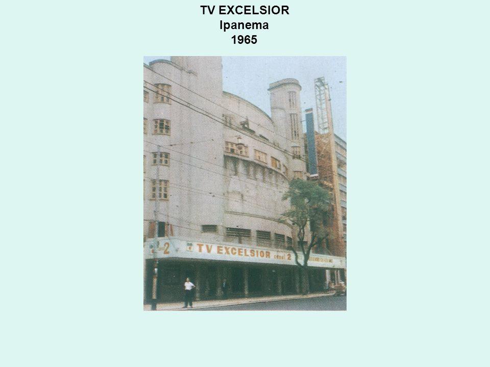 TV EXCELSIOR Ipanema 1965