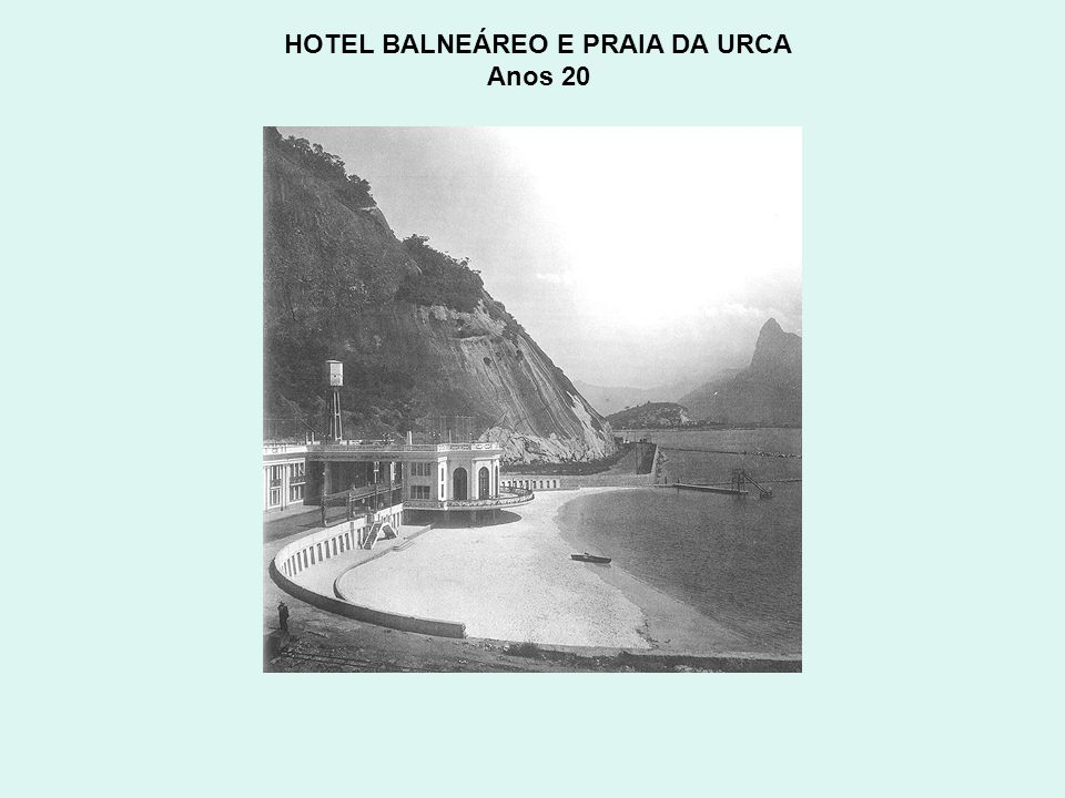 HOTEL BALNEÁREO E PRAIA DA URCA Anos 20