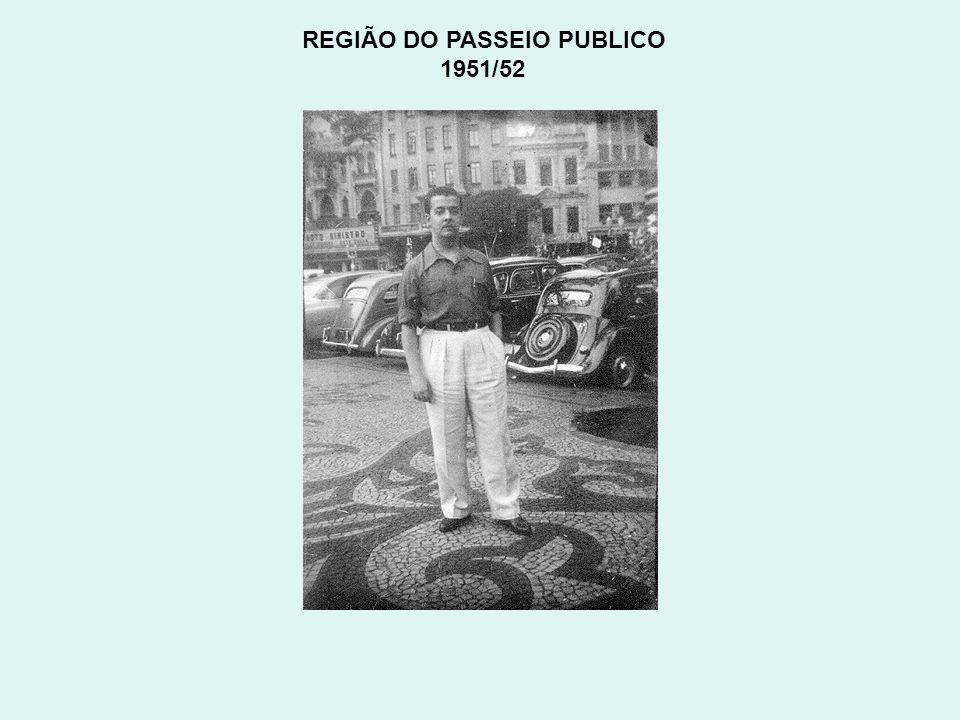 REGIÃO DO PASSEIO PUBLICO 1951/52