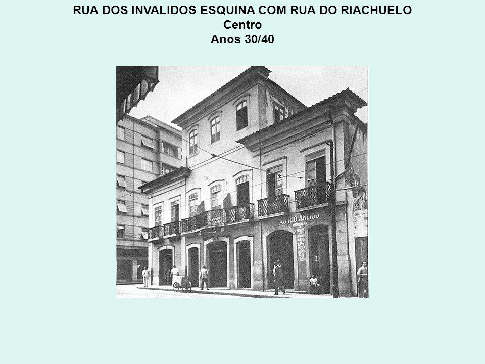 RUA DOS INVALIDOS ESQUINA COM RUA DO RIACHUELO Centro Anos 30/40