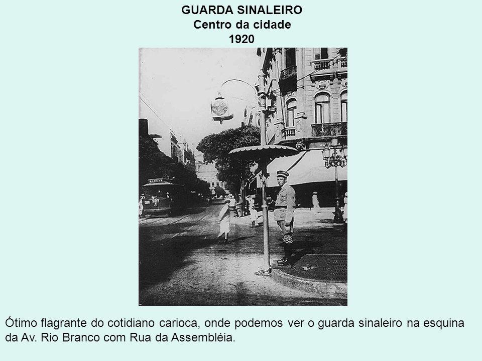 GUARDA SINALEIRO Centro da cidade 1920