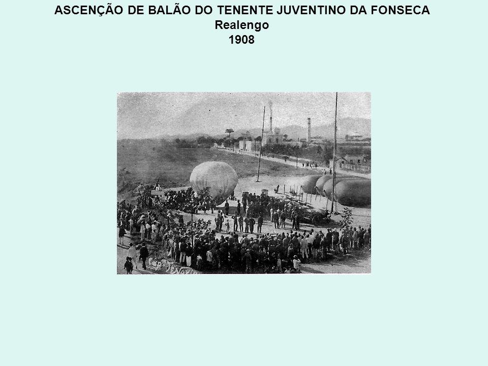 ASCENÇÃO DE BALÃO DO TENENTE JUVENTINO DA FONSECA Realengo 1908