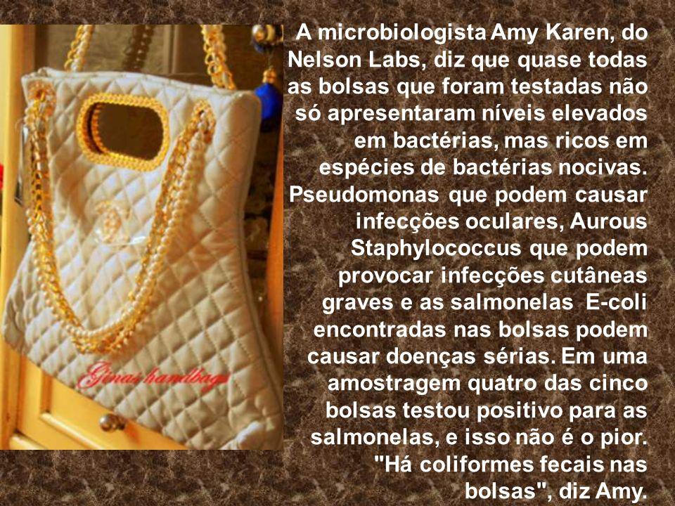 A microbiologista Amy Karen, do Nelson Labs, diz que quase todas as bolsas que foram testadas não só apresentaram níveis elevados em bactérias, mas ricos em espécies de bactérias nocivas.