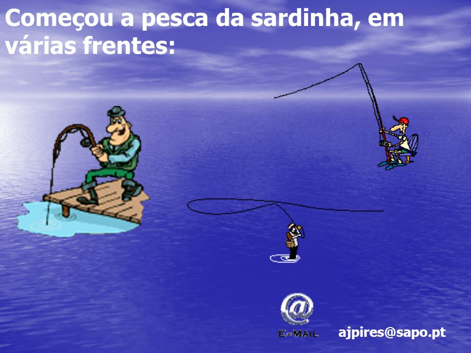 Começou a pesca da sardinha, em várias frentes: