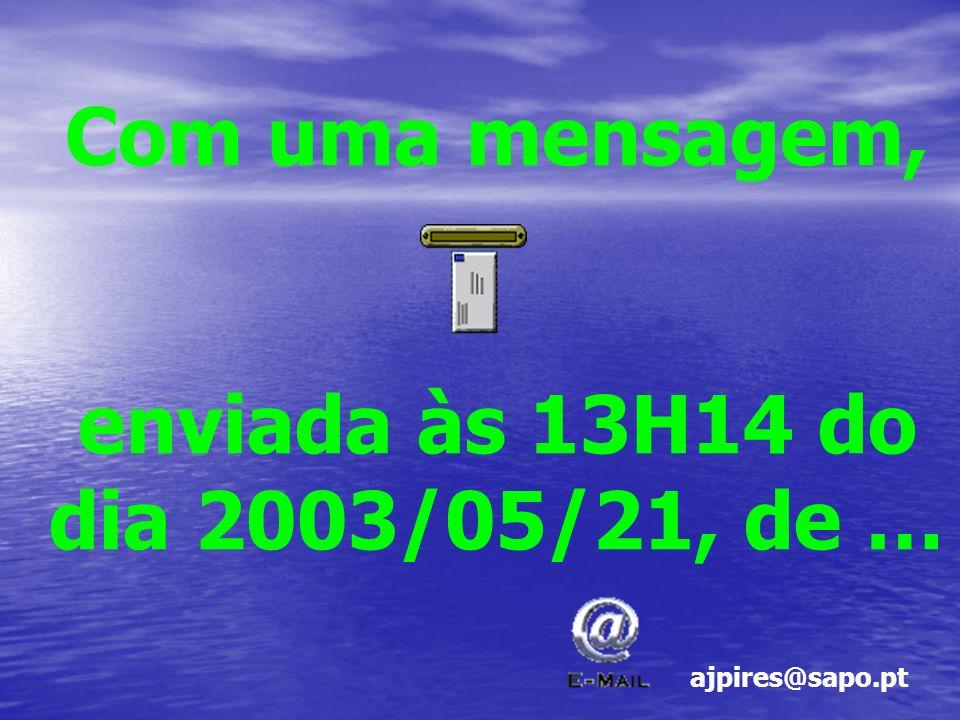 enviada às 13H14 do dia 2003/05/21, de …