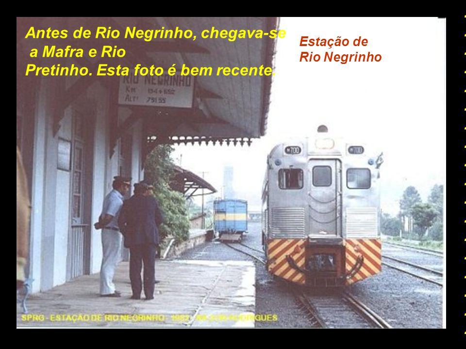 Antes de Rio Negrinho, chegava-se a Mafra e Rio