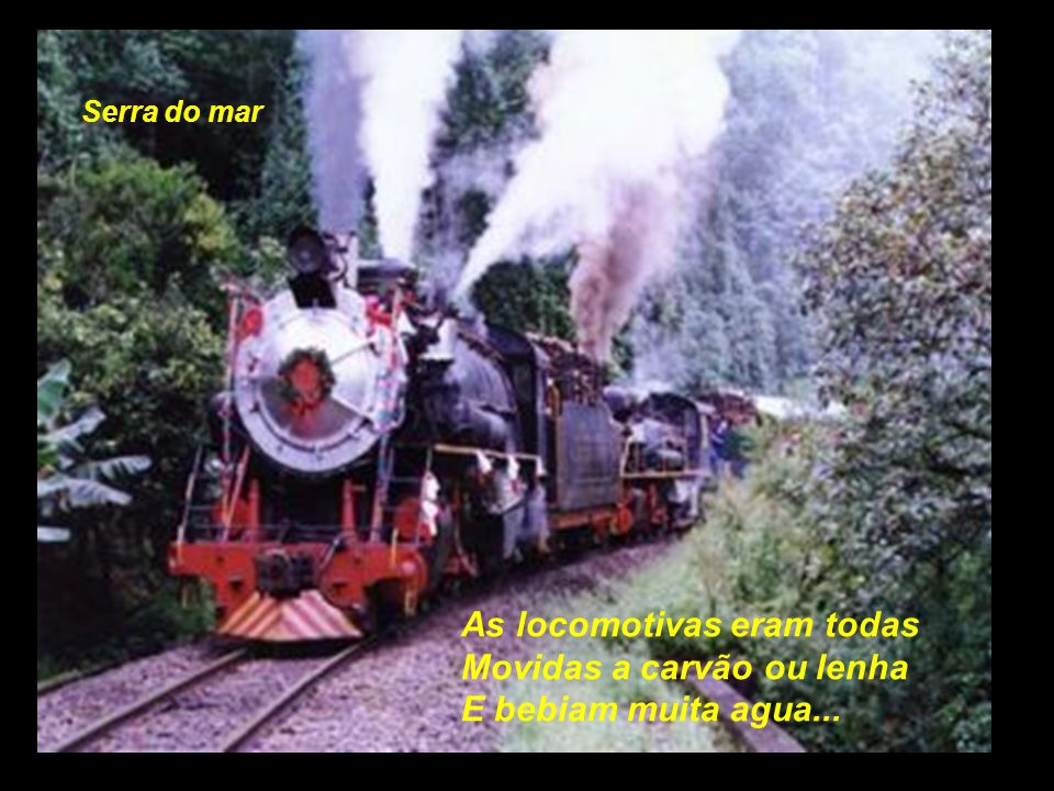 As locomotivas eram todas Movidas a carvão ou lenha