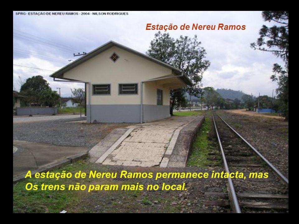 A estação de Nereu Ramos permanece intacta, mas