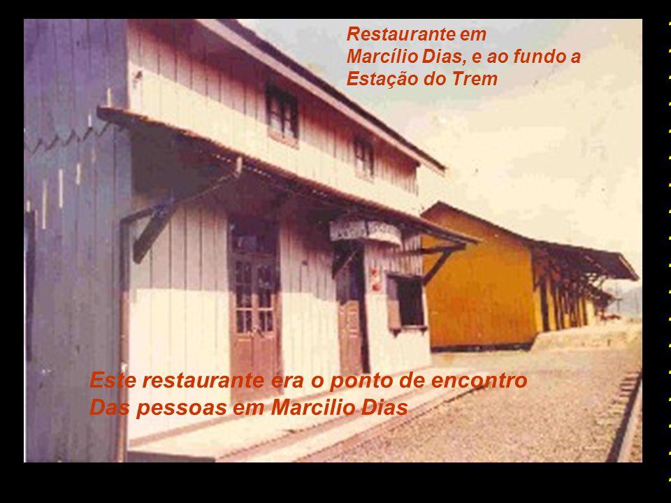 Este restaurante era o ponto de encontro Das pessoas em Marcilio Dias