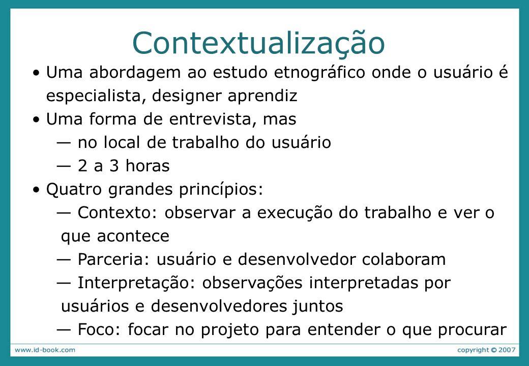 Contextualização Uma abordagem ao estudo etnográfico onde o usuário é especialista, designer aprendiz.