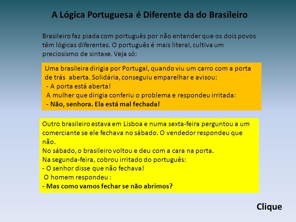 A Lógica Portuguesa é Diferente da do Brasileiro