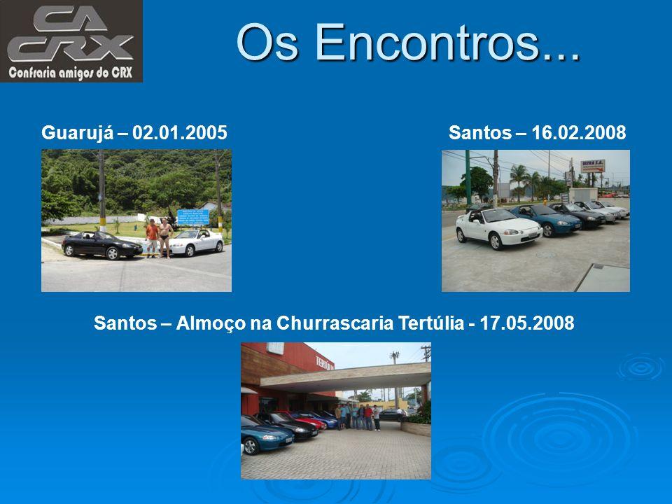 Os Encontros... Guarujá – 02.01.2005 Santos – 16.02.2008