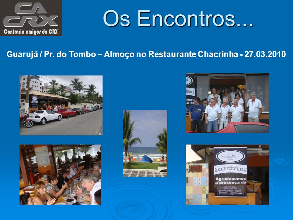 Os Encontros... Guarujá / Pr. do Tombo – Almoço no Restaurante Chacrinha - 27.03.2010