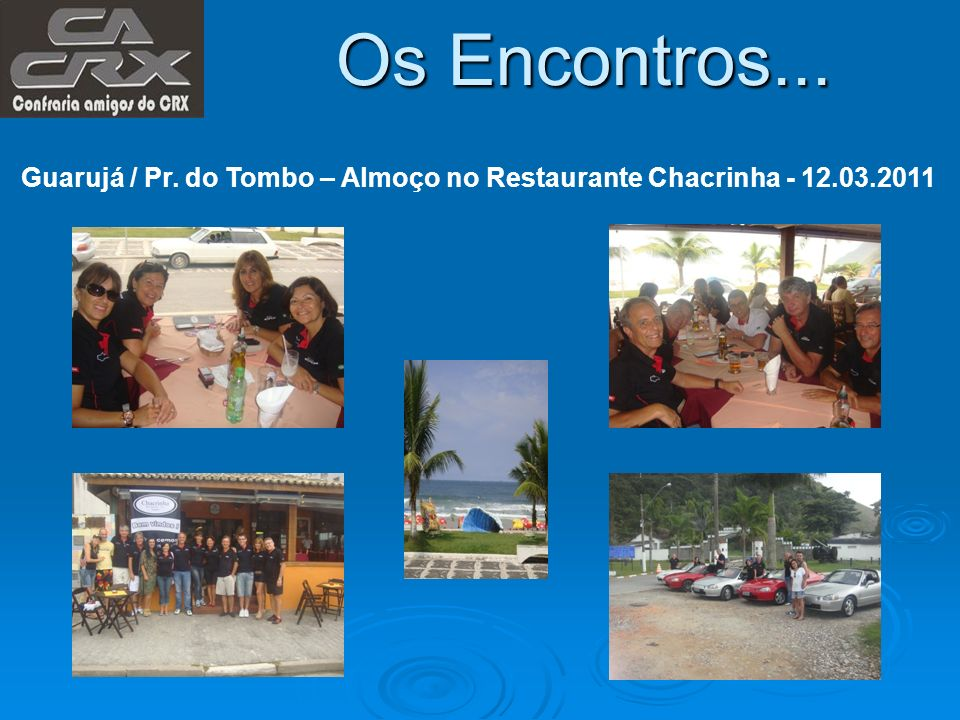 Os Encontros... Guarujá / Pr. do Tombo – Almoço no Restaurante Chacrinha - 12.03.2011