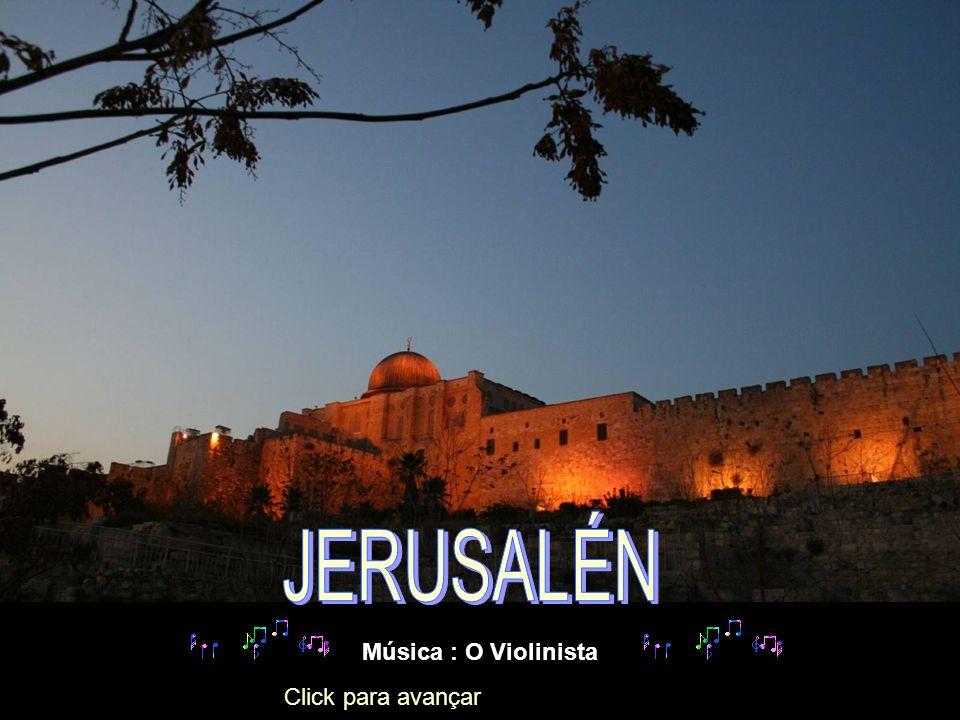 JERUSALÉN Música : O Violinista Click para avançar