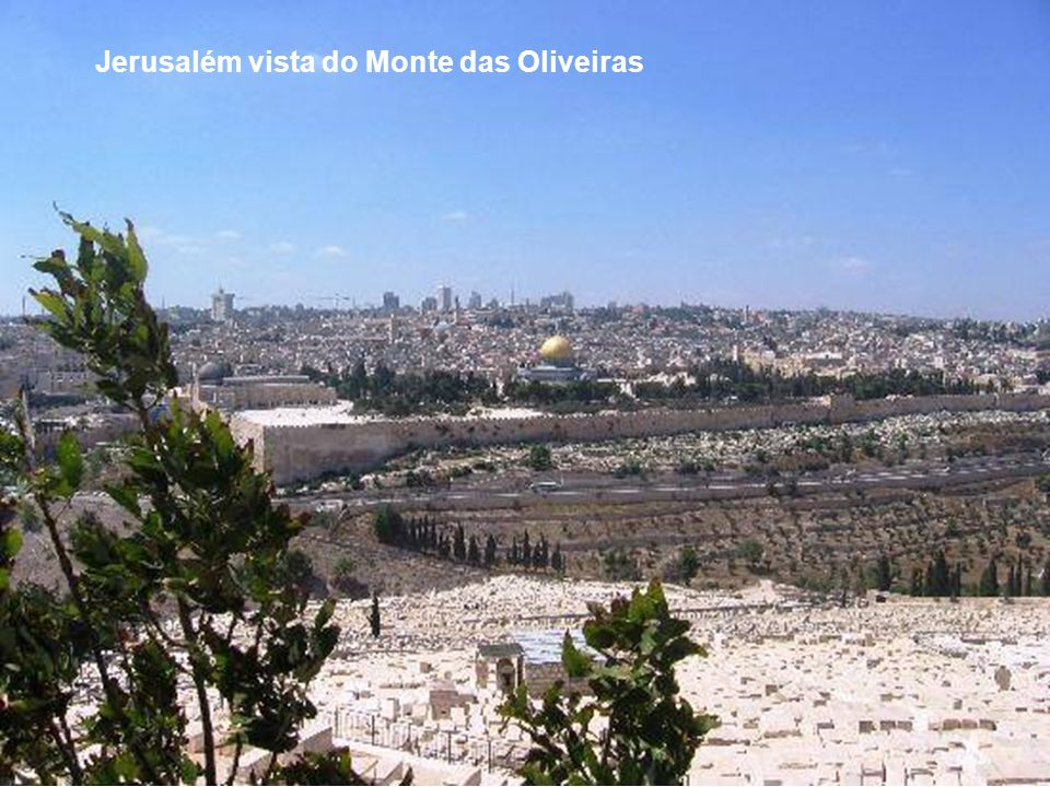 Jerusalém vista do Monte das Oliveiras