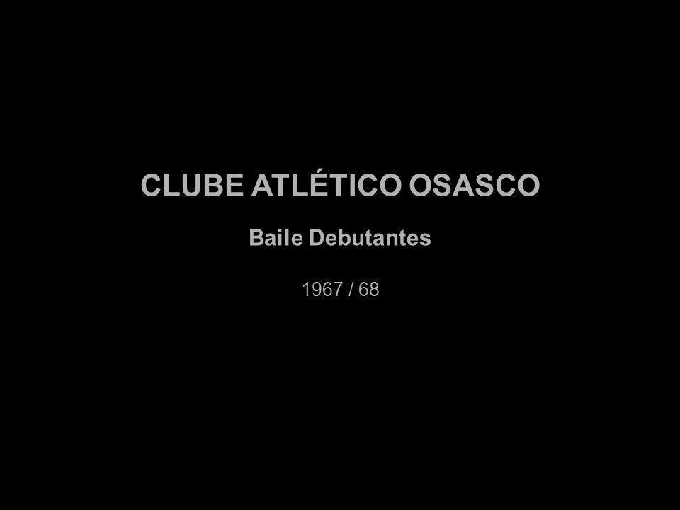 CLUBE ATLÉTICO OSASCO Baile Debutantes 1967 / 68