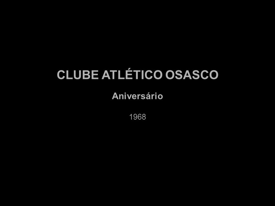 CLUBE ATLÉTICO OSASCO Aniversário 1968