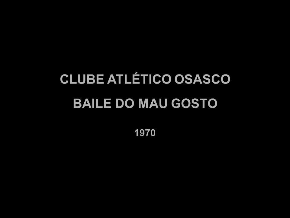 CLUBE ATLÉTICO OSASCO BAILE DO MAU GOSTO