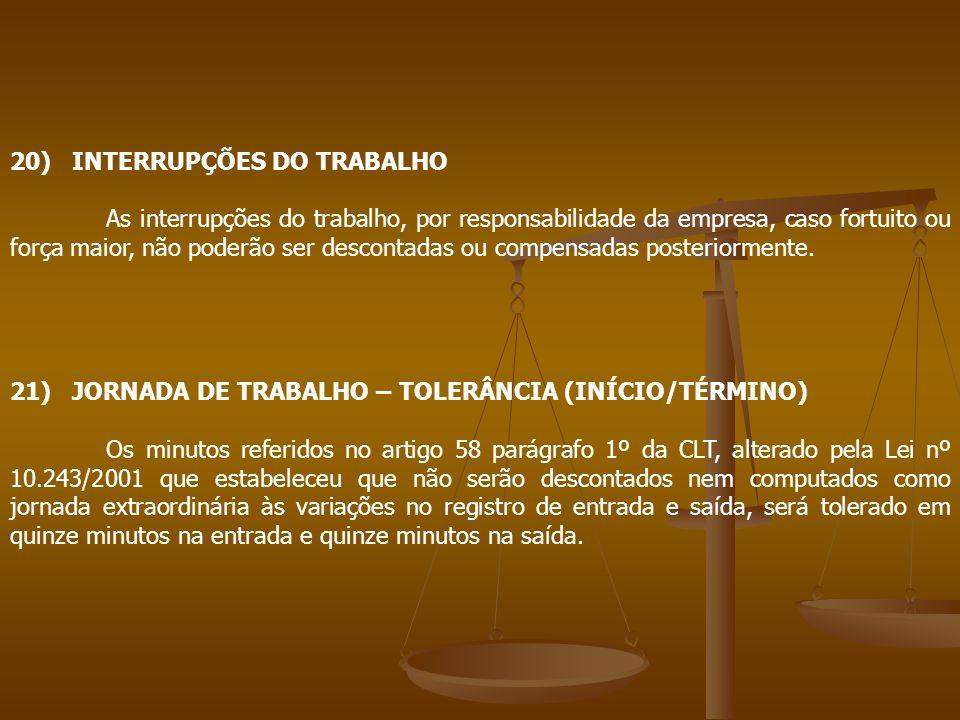 20) INTERRUPÇÕES DO TRABALHO