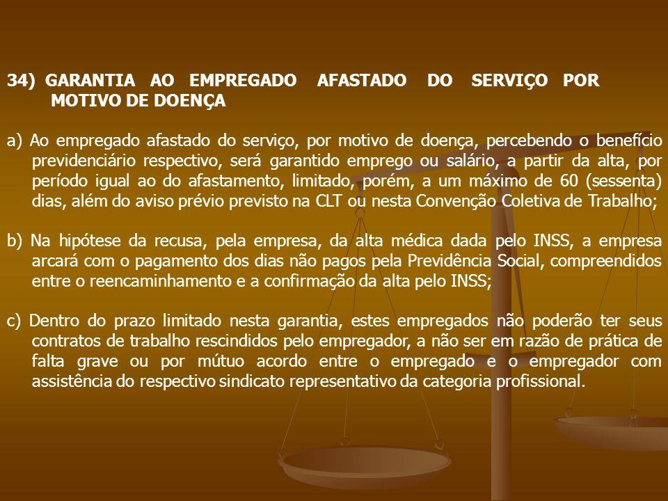 34) GARANTIA AO EMPREGADO AFASTADO DO SERVIÇO POR