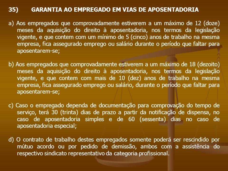 35) GARANTIA AO EMPREGADO EM VIAS DE APOSENTADORIA