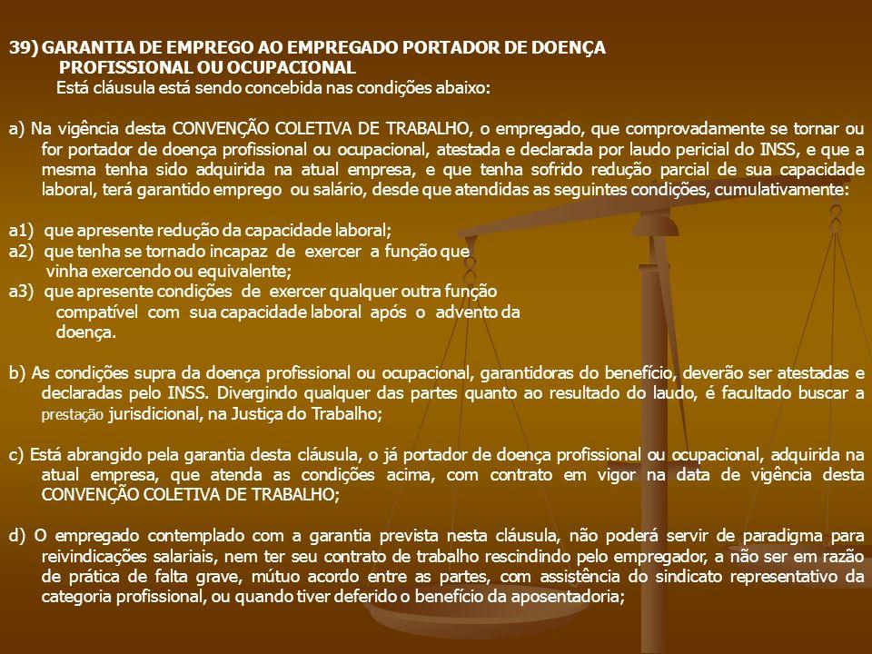 39) GARANTIA DE EMPREGO AO EMPREGADO PORTADOR DE DOENÇA