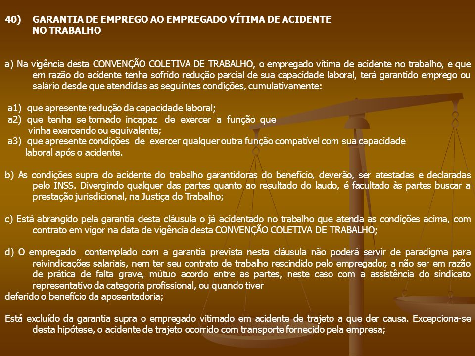 40) GARANTIA DE EMPREGO AO EMPREGADO VÍTIMA DE ACIDENTE