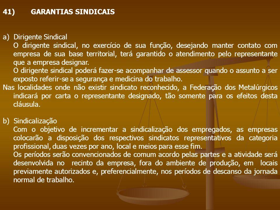 41) GARANTIAS SINDICAIS a) Dirigente Sindical.