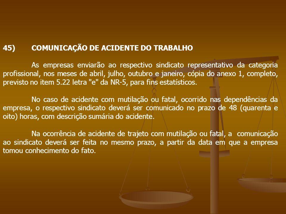 45) COMUNICAÇÃO DE ACIDENTE DO TRABALHO