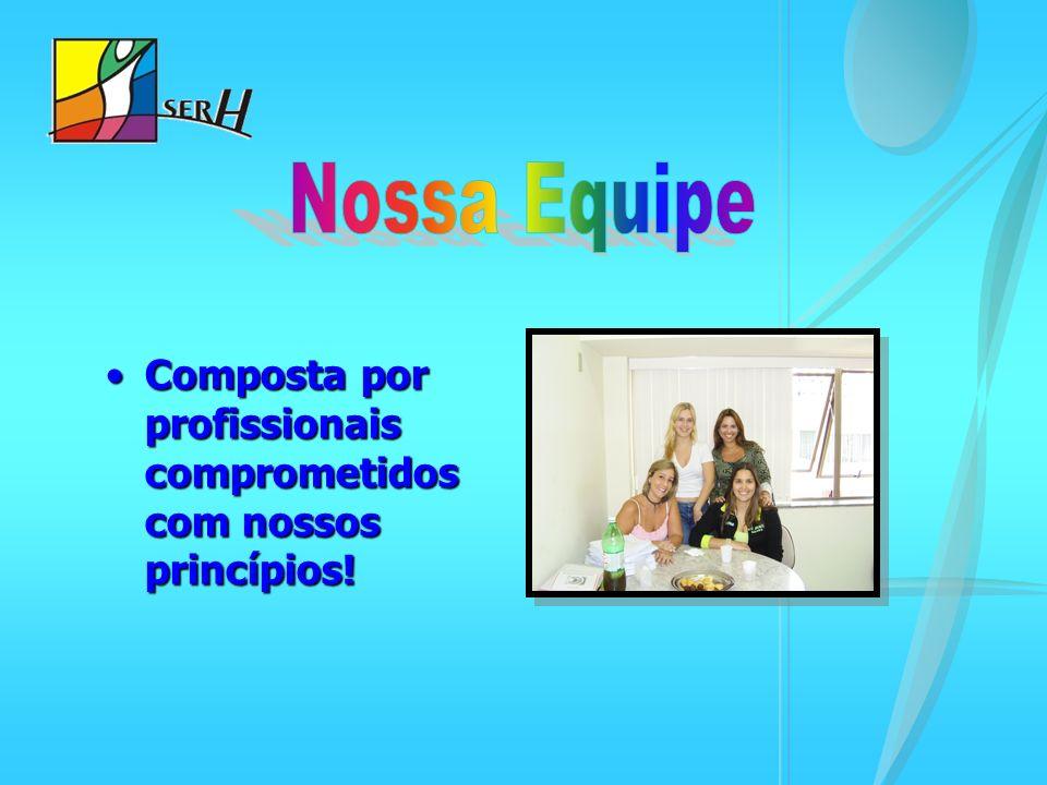 Nossa Equipe Composta por profissionais comprometidos com nossos princípios!