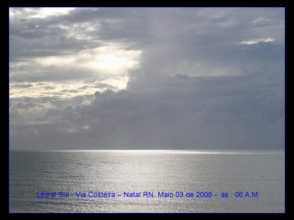 Litoral Sul - Via Costeira – Natal RN. Maio 03 de 2008 - às : 06 A.M.