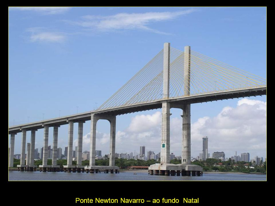 Ponte Newton Navarro – ao fundo Natal