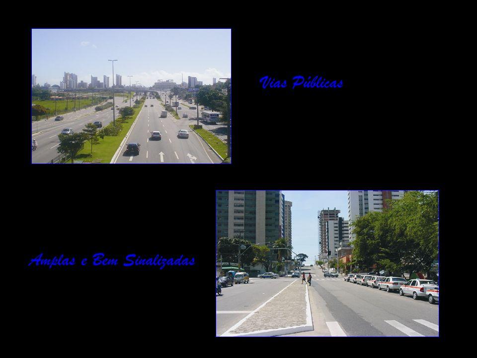 Vias Públicas Amplas e Bem Sinalizadas
