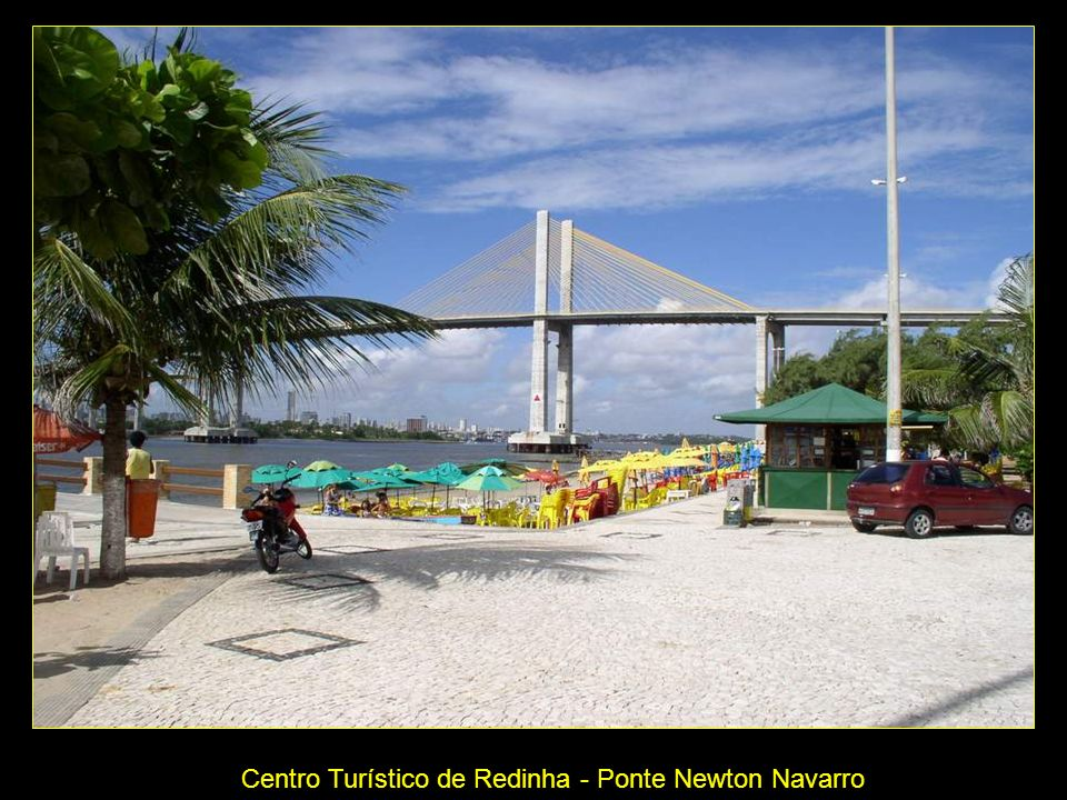 Centro Turístico de Redinha - Ponte Newton Navarro