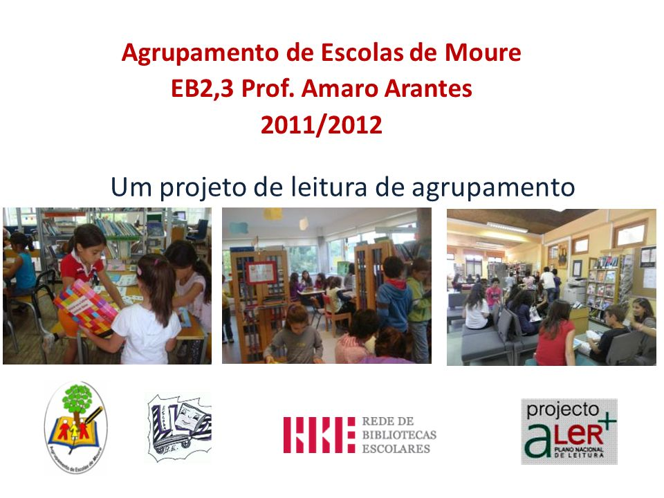 Agrupamento de Escolas de Moure EB2,3 Prof. Amaro Arantes 2011/2012