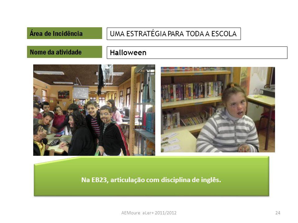 Na EB23, articulação com disciplina de inglês.