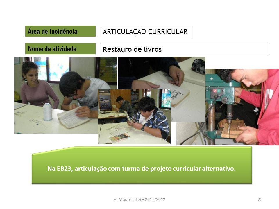 Na EB23, articulação com turma de projeto curricular alternativo.