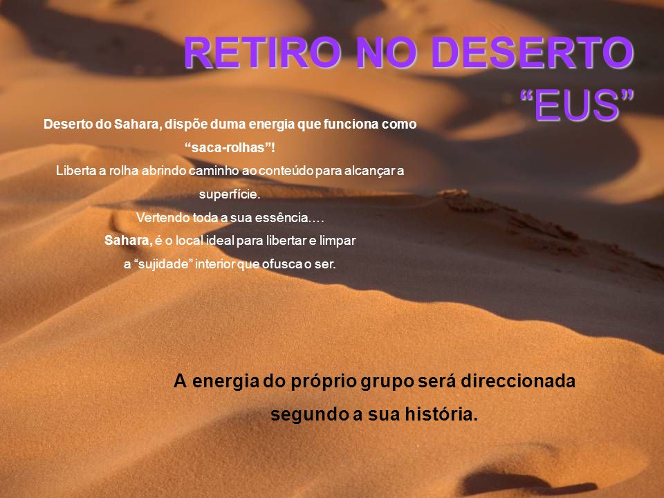 RETIRO NO DESERTO EUS